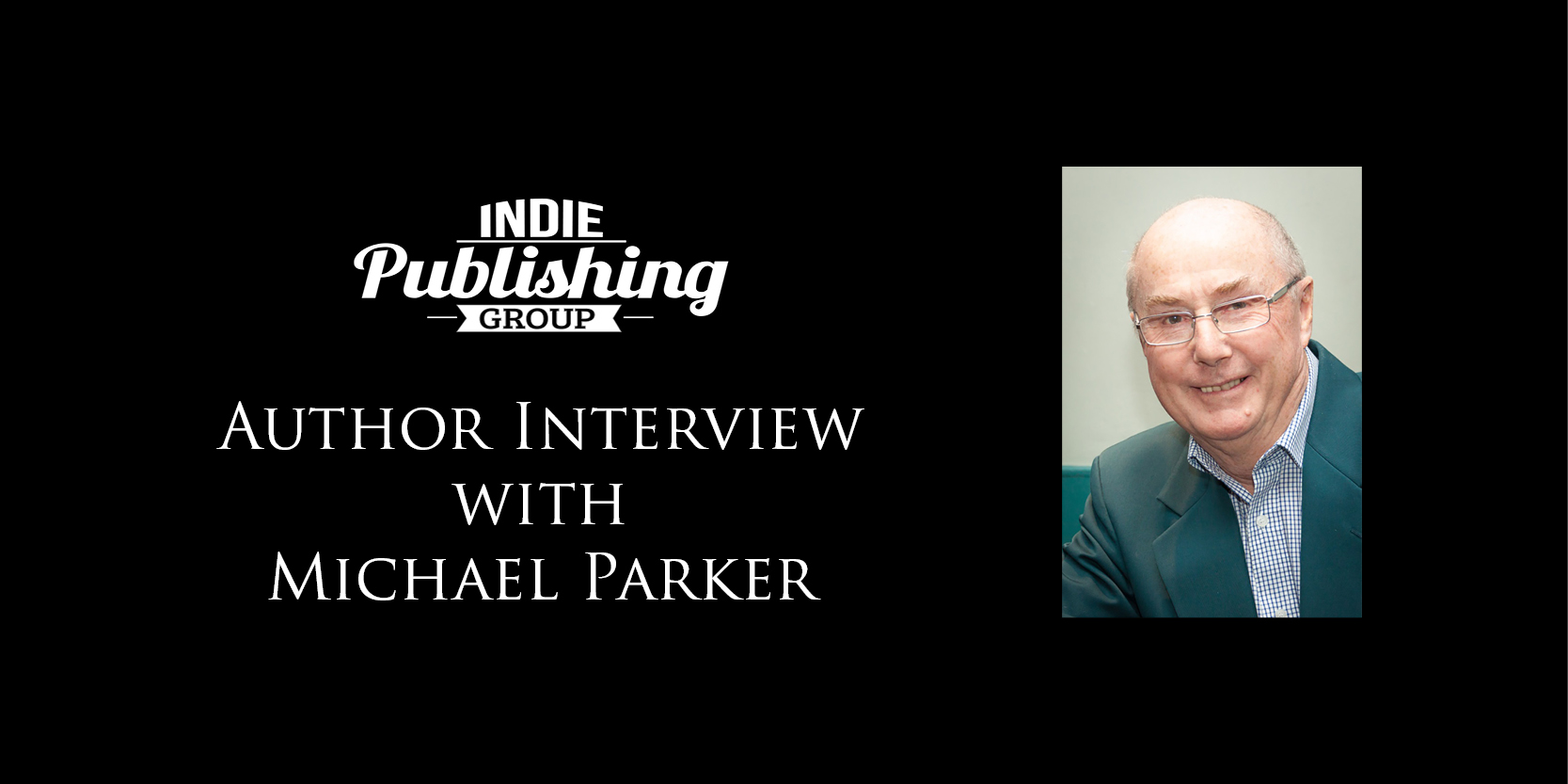Author Interview Michael Parker