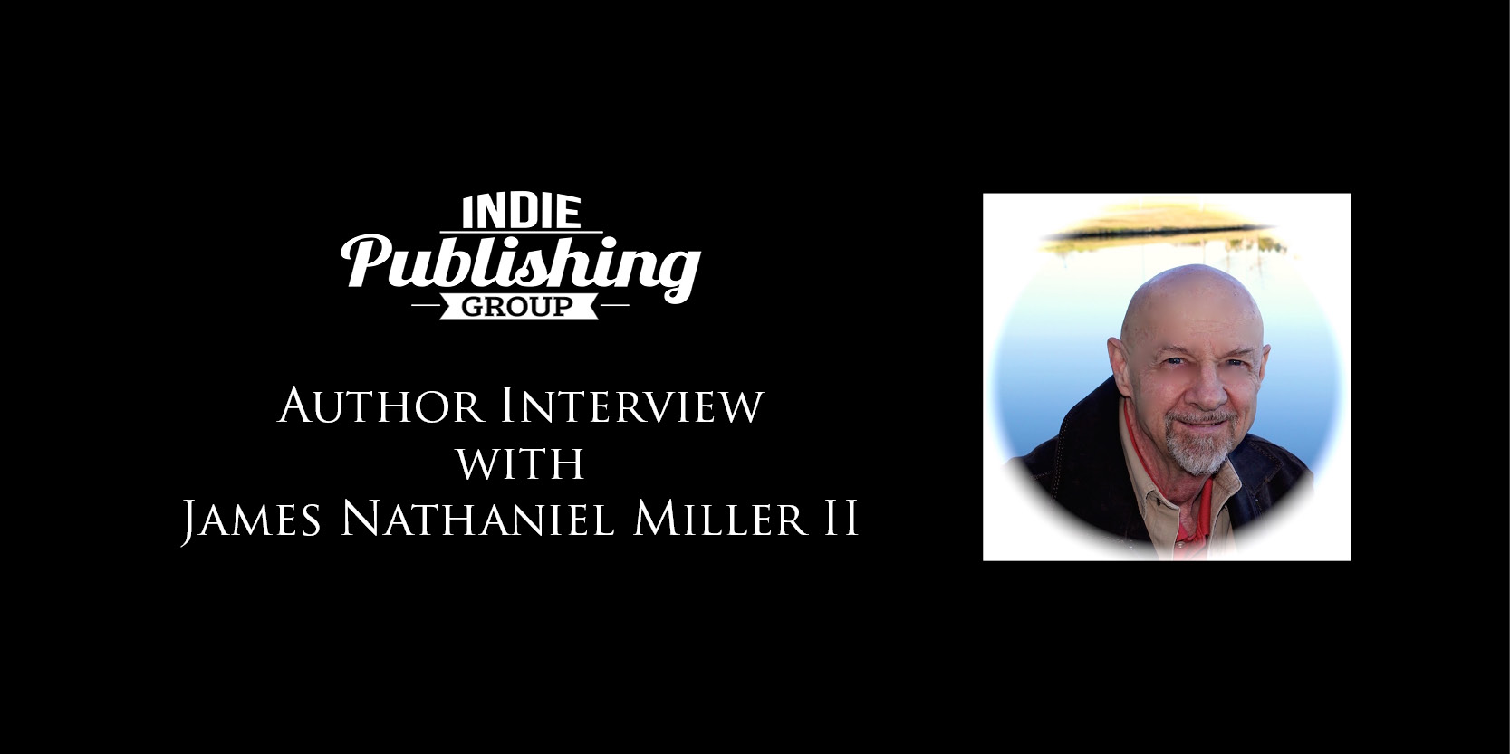 Author Interview James Nathaniel Miller II