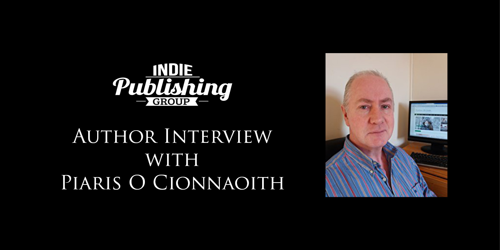 Author Interview with Píaras Ó Cíonnaoíth