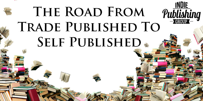 The Road From Trade Published To Self Published