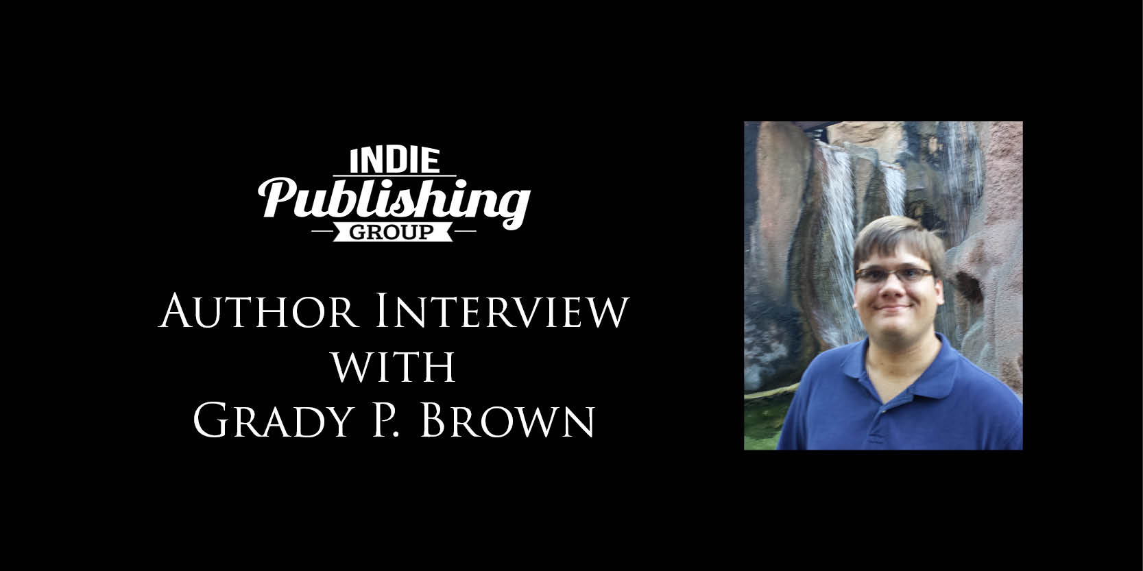 Author Interview Grady P. Brown