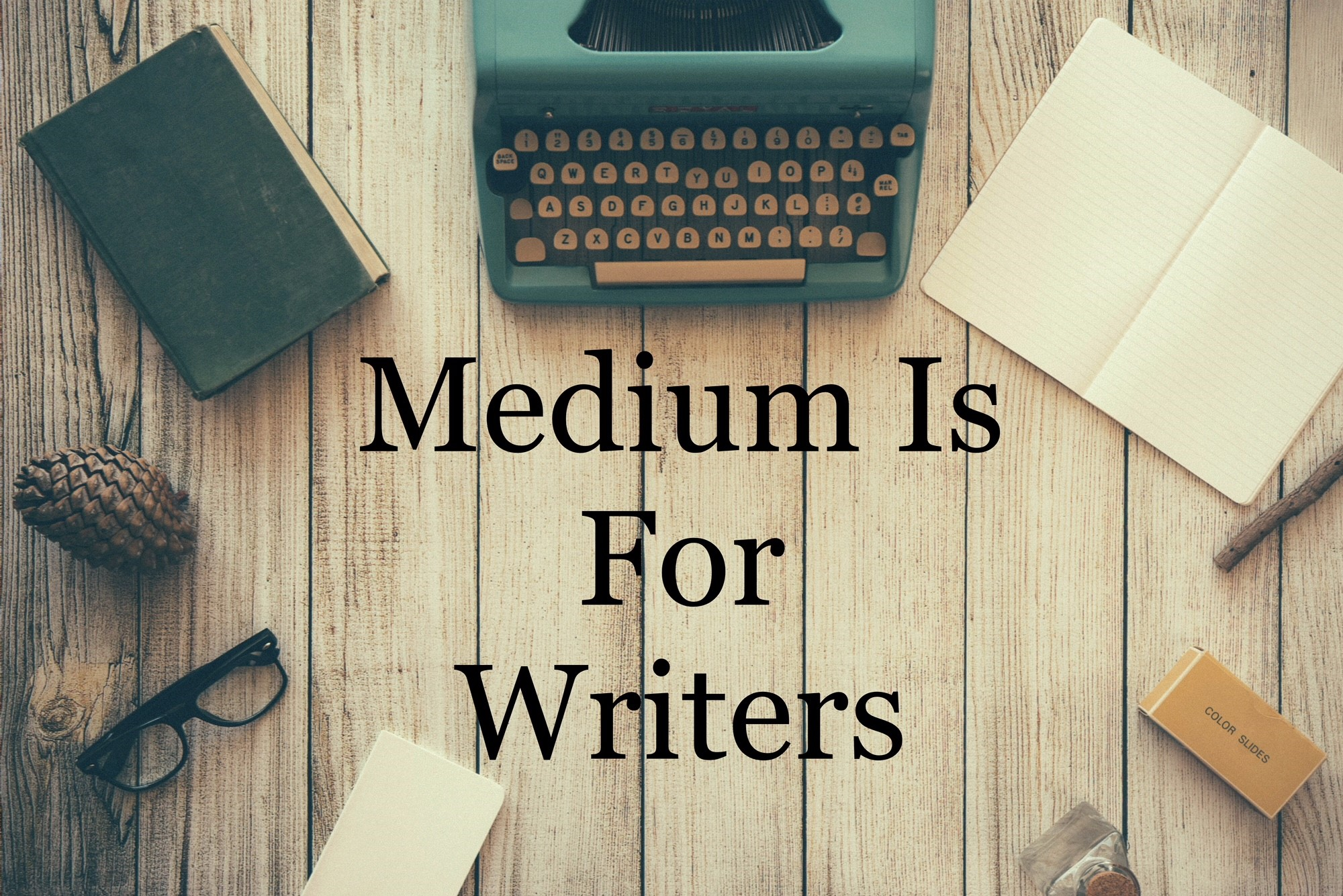 Medium Is For Writers