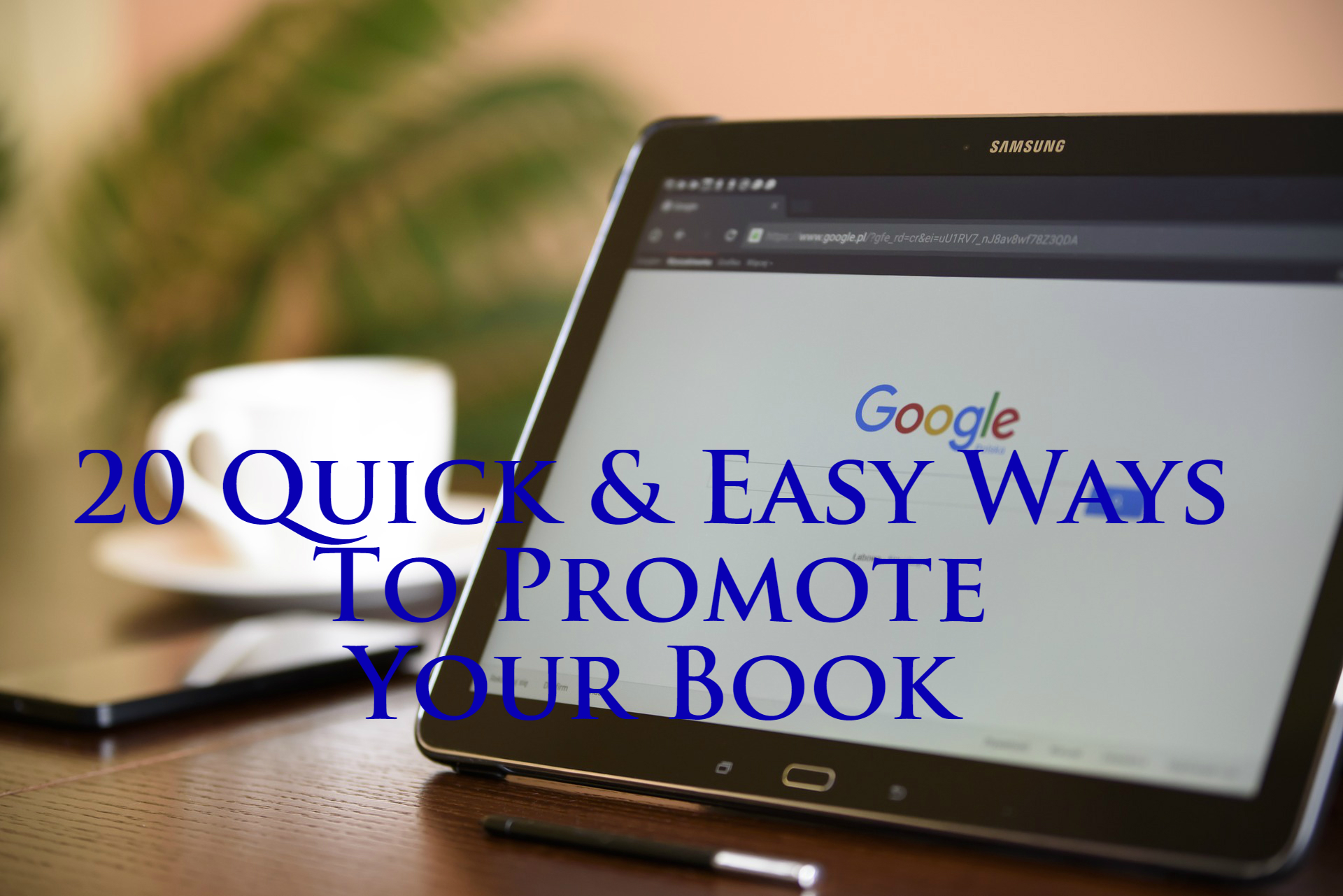 20 Quick and Easy Ways To Promote Your Book