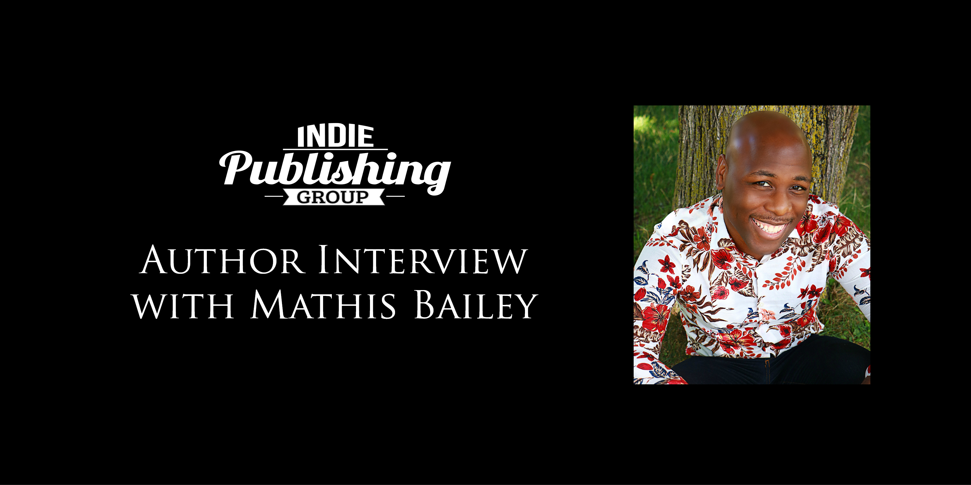 Author Interview with Mathis Bailey